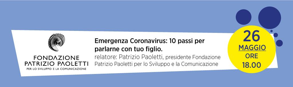"""26 maggio - ore 18.00 - titolo """"Emergenza Coronavirus: 10 passi per parlarne con tuo figlio"""""""